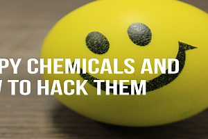 Happy Chemicals and How to Hack Them