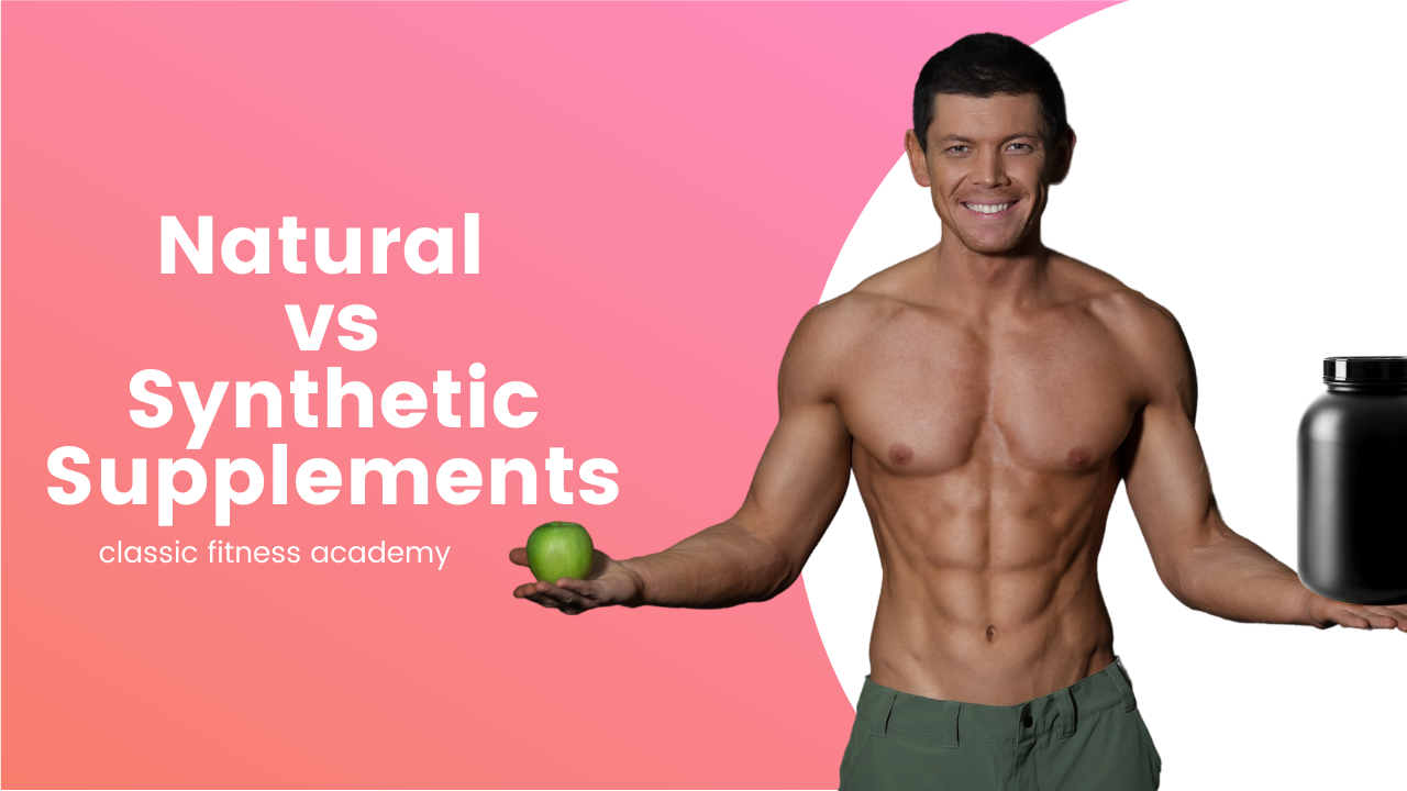 Supplements: Natural OR Synthetic